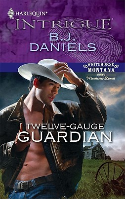 Twelve-Gauge Guardian by B.J. Daniels