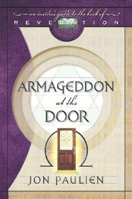 Armageddon at the Door: An Insiders Guide to the Book of Revelation