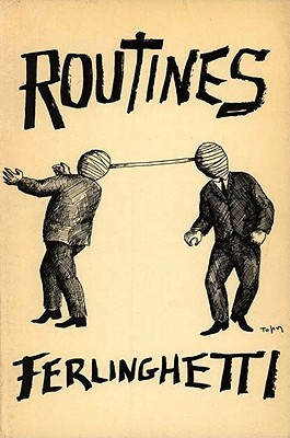 Routines by Lawrence Ferlinghetti