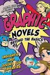 Graphic Novels Beyond the Basics by Martha Cornog