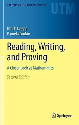 Reading, Writing, And Proving: A Closer Look At Mathematics