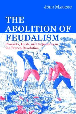 the-abolition-of-feudalism-peasants-lords-and-legislators-in-the-french-revolution