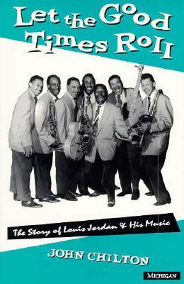 let-the-good-times-roll-the-story-of-louis-jordan-and-his-music