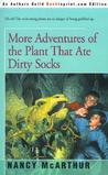 More Adventures of the Plant That Ate Dirty Socks