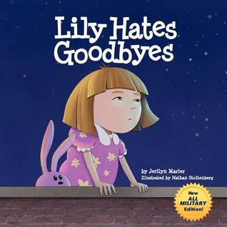 Lily Hates Goodbyes by Jerilyn Marler