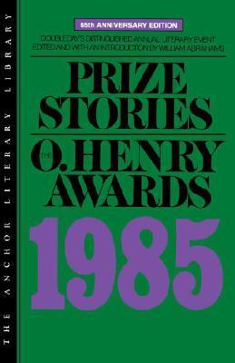 Prize Stories 1985: O'Henry Awards