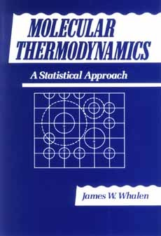 Molecular Thermodynamics: A Statistical Approach