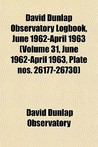 David Dunlap Observatory Logbook, June 1962-April 1963 (Volume 31, June 1962-April 1963, Plate Nos. 26177-26730)
