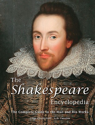 The Shakespeare Encyclopedia by A.D. Cousins