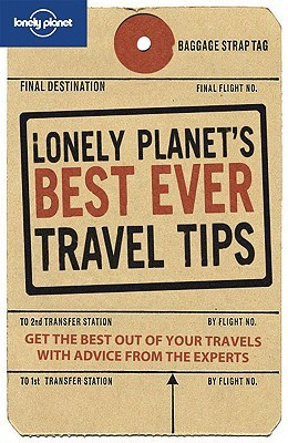 Lonely planets best ever travel tips by tom hall lonely planets best ever travel tips fandeluxe Image collections