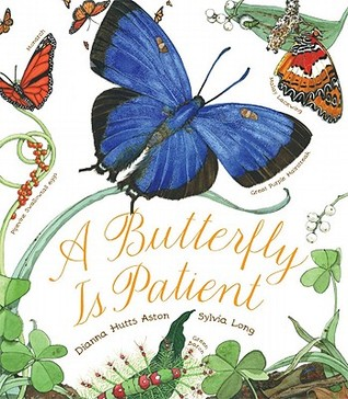 A Butterfly Is Patient by Dianna Hutts Aston