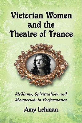 victorian-women-and-the-theatre-of-trance-mediums-spiritualists-and-mesmerists-in-performance