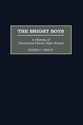 the-bright-boys-a-history-of-townsend-harris-high-school