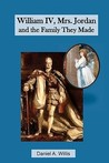William IV, Mrs. Jordan and the Family They Made