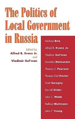 The Politics of Local Government in Russia