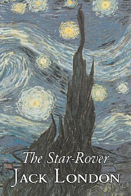 The Star-Rover by Jack London, Fiction, Action & Adventure by Jack London