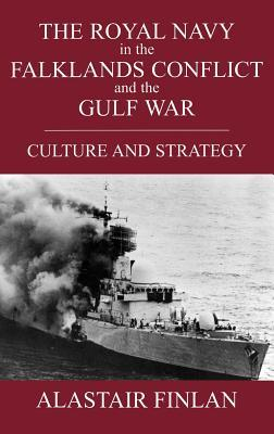 Royal Navy in the Falklands Conflict and the Gulf War: Culture and Strategy