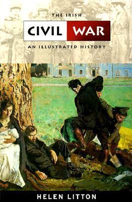 The Irish Civil War: An Illustrated History