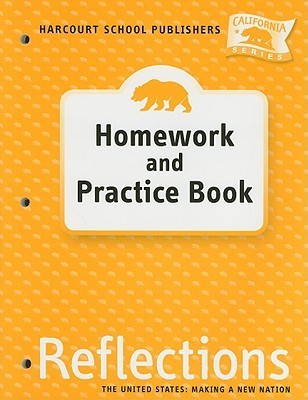 The United States: Making A New Nation Homework and Practice Book Reflections California Series Grade 5
