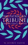 The Patrician Tribune: Publius Clodius Pulcher