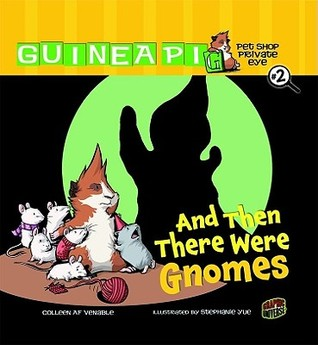 And Then There Were Gnomes by Colleen A.F. Venable