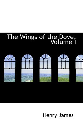 The Wings of the Dove, Volume I