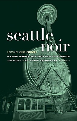 Ebook Seattle Noir by Curt Colbert DOC!