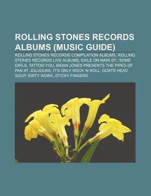 Rolling Stones Records Albums (Music Guide): Rolling Stones Records Compilation Albums, Rolling Stones Records Live Albums, Exile on Main St.
