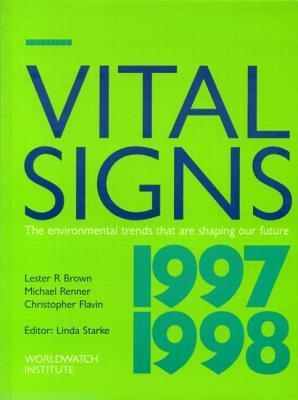 Vital Signs, 1997-1998: The Environmental Trends That Are Changing Our Future