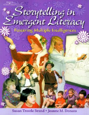 Storytelling in Emergent Literacy: Fostering Multiple Intelligence
