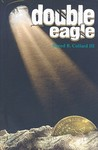 Double Eagle by Sneed B. Collard III