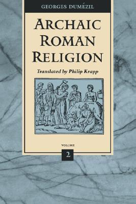 Archaic Roman Religion, Volume 2