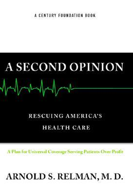 A Second Opinion by Arnold S. Relman