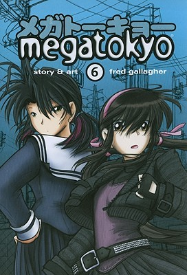 Megatokyo, Volume 6 by Fred Gallagher
