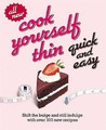 Cook Yourself Thin Quick and Easy Shift the Bulge and Still Indulge with Over 100 New Recipes by Tiger Aspect ( Author ) ON Jan-01-2009, Paperback
