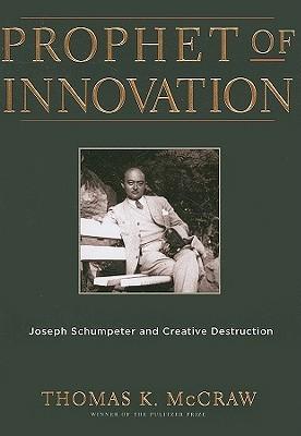 Prophet of Innovation by Thomas K. McCraw