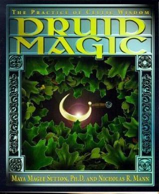 Druid Magic by Maya Magee Sutton