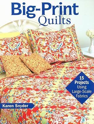 Big Print Quilts By Karen Snyder