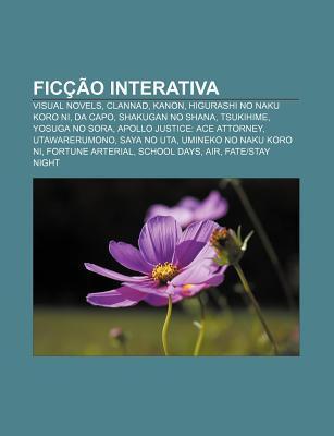 Ficcao Interativa: Visual Novels, Clannad, Kanon, Higurashi No Naku Koro Ni, Da Capo, Shakugan No Shana, Tsukihime, Yosuga No Sora