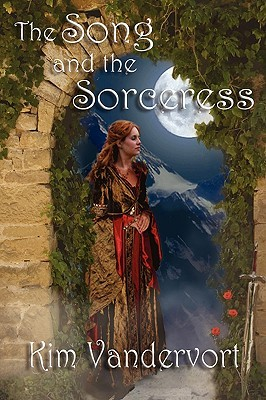 The Song and the Sorceress by Kim Vandervort