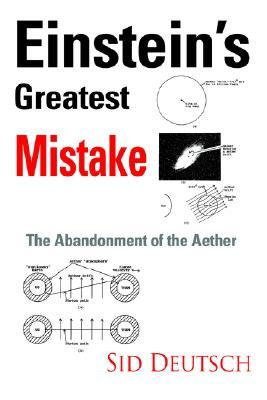 Einstein's Greatest Mistake: Abandonment of the Aether