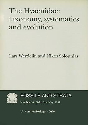The Hyaenidae: Taxonomy, Systematics and Evolution