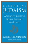 Essential Judaism: A Complete Guide to Beliefs, Customs  Rituals