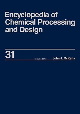 Encyclopedia of Chemical Processing and Design: Volume 31 - Natural Gas Liquids and Natural Gasoline to Offshore Process Piping: High Performance Alloys