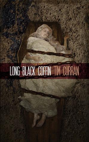 Long Black Coffin by Tim Curran