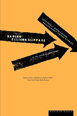 Ebook Slippage: Previously Uncollected, Precariously Poised Stories by Harlan Ellison TXT!