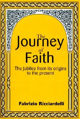 The Journey of Faith: The Jubilee from It's Origin to the Present