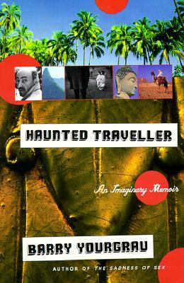 Haunted Traveler by Barry Yourgrau