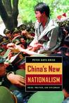 China's New Nationalism: Pride, Politics, and Diplomacy (Philip E. Lilienthal Books)