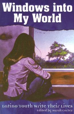 windows-into-my-world-latino-youth-write-their-lives